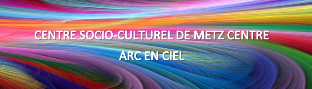 Centre socioculturel Arc-en-ciel – Metz-centre